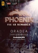"""Phoenix va cânta la Oradea pe 16 noiembrie - """"Fie să renască""""!"""