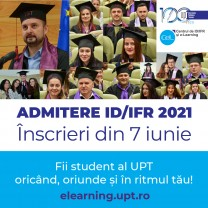 Admitere ID/IFR 2021 – Cum poți deveni absolvent al Universității Politehnica Timișoara la distanță