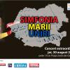 """Concert vocal-simfonic extraordinar dedicat Centenarului - """"Simfonia Marii Uniri"""", la Oradea"""