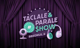 """#DreptulLaBanking lansează sezonul doi al emisiunii de educație financiară - """"La Taclale și Parale"""""""