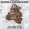 """""""Rezistență și represiune în Bihor"""" - Expoziţie memorială"""