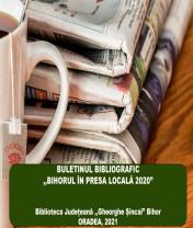 """Buletinul Bibliografic redactat de Biblioteca Judeţeană - """"Bihorul în presa locală 2020"""""""