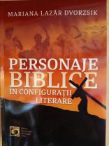 Recenzie. Mariana Lazăr Dvorzsik - Personaje biblice în configurații literare