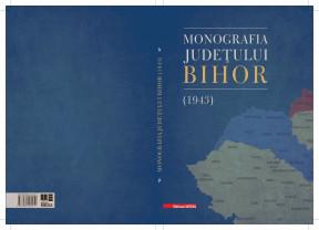O carte despre Bihor în an Centenar - Monografia judeţului Bihor (1943)