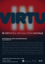 """Expoziţie de artă contemporană organizată de UAPR Oradea - """"In Virtu - În virtutea virtualităţii digitale"""""""